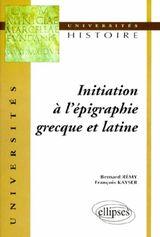 Couverture Initiation à l'épigraphie grecque et latine