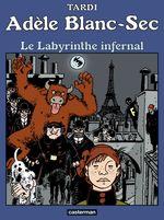 Couverture Le Labyrinthe infernal - Adèle Blanc-Sec, tome 9