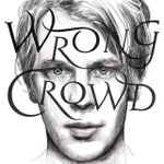 Pochette Wrong Crowd (East 1st Street Piano Tapes)