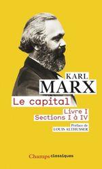 Couverture Le Capital, livre I, sections I à IV