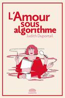 Couverture L'Amour sous algorithme