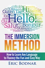 Couverture The Immersion Method: How to Learn Any Language to Fluency the Fun and Easy Way