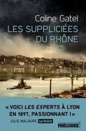 Couverture Les Suppliciées du Rhône