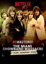 Affiche ReMastered: The Miami Showband Massacre