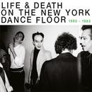 Pochette Life & Death on the New York Dance Floor: 1980 - 1983