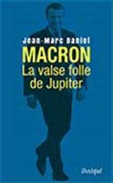 Couverture Macron, la valse folle de Jupiter