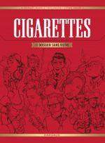 Couverture Cigarettes, le dossier sans filtre