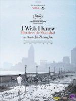 Affiche I Wish I Knew, histoires de Shanghai