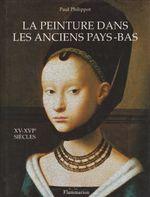 Couverture La peinture dans les anciens Pays-Bas : XVe-XVIe siècles