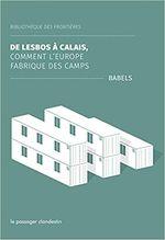 Couverture De Lesbos à Calais : comment l'Europe fabrique des camps