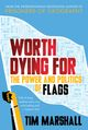Couverture Worth Dying For: The Power and Politics of Flags