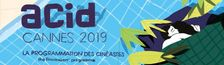Cover ACID Cannes 2019 :  La programmation