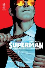 Couverture Unité - Clark Kent : Superman, tome 1