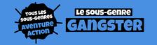 Cover Tous les sous-genres AVENTURE/ACTION : Gangster