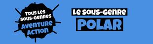 Cover Tous les sous-genres AVENTURE/ACTION : Polar