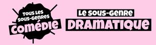 Cover Tous les sous-genres de la COMEDIE : Dramatique