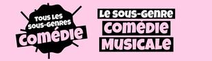 Cover Tous les sous-genres de la COMEDIE : Musicale