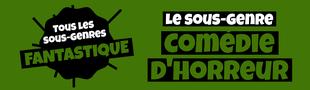 Cover Tous les sous-genres du FANTASTIQUE : Comédie d'horreur
