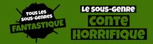 Cover Tous les sous-genres du FANTASTIQUE : Conte horrifique
