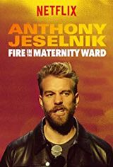 Affiche Anthony Jeselnik: Fire in the Maternity Ward