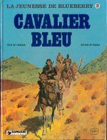 Couverture Cavalier bleu - La Jeunesse de Blueberry, tome 3