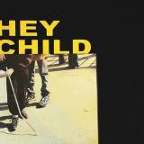 Pochette HEY CHILD (Single)