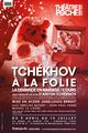 Affiche Tchékhov à la folie : La Demande en mariage & L'Ours