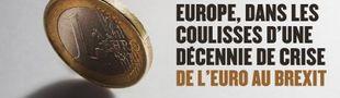 Affiche Europe, dans les coulisses d'une décennie de crise