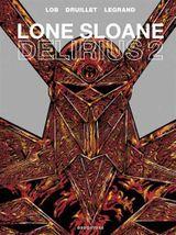 Couverture Delirius 2 - Lone Sloane, tome 6
