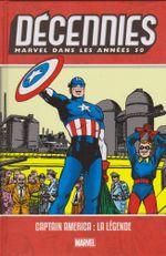 Couverture Décennies : Marvel dans les années 50 - Captain America : La Légende