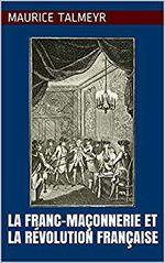 Couverture La Franc-Maçonnerie et la Révolution française