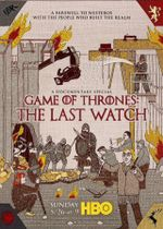Affiche Game of Thrones: The Last Watch