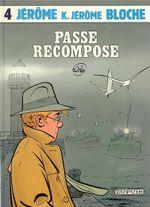 Couverture Passé recomposé - Jérôme K. Jérôme Bloche, tome 4