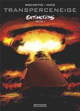 Couverture Transperceneige : Extinctions, tome 1