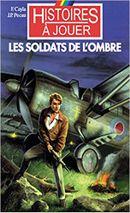 Couverture Les soldats de l'ombre - livres à remonter le temps, tome 17