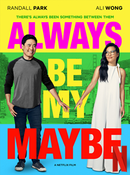 Affiche Always Be My Maybe