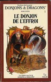 Couverture Le Donjon de l'Effroi - Donjons et Dragons - tome 1