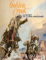 Couverture Golden Creek, le secret de la mine abandonnée - Jerry Spring, tome 1