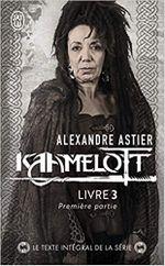 Couverture Kaamelott : Livre III - Texte intégral, première partie