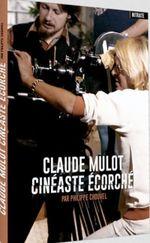 Couverture Claude Mulot - Cinéaste écorché