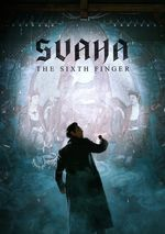 Affiche Svaha: The Sixth Finger
