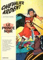 Couverture Le Prince Noir - Chevalier Ardent, tome 1