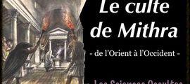 Vidéo Le culte de Mithra - Les Sociétés Secrètes