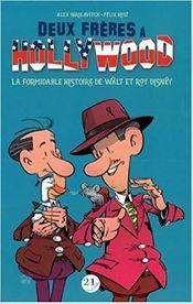 Couverture Deux frères à Hollywood - La formidable histoire de Walt et Roy Disney