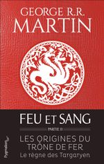 Couverture Feu et Sang - Les Origines du Trône de fer, tome 2