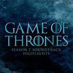 Pochette Game of Thrones Season 7 Soundtrack Highlights