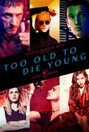 Affiche Too Old to Die Young
