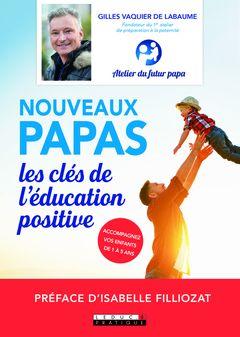 Couverture Nouveaux Papas - Les clés de l'éducation positive
