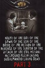 Affiche Night of the Day of the Dawn of the Son of the Bride of the Return of the Revenge of the Terror of the Attack of the Evil, Mutan
