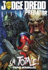 Couverture Judge Dredd / Aliens / Predator : la Totale ! Triple Dérouillée